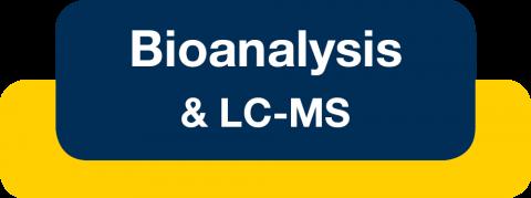 Bioanalysis and Liquid Chromatography Mass Spectrometry