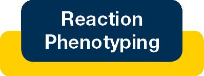 Reaction Phenotyping